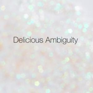 delicious-ambiguity